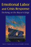 Portada de EMOTIONAL LABOR AND CRISIS RESPONSE: WORKING ON THE RAZOR'S EDGE BY MASTRACCI, SHARON H., GUY, MARY E., NEWMAN, MEREDITH A. (2011) PAPERBACK