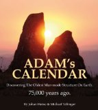 Portada de ADAM'S CALENDAR: THE SEVENTY GREAT MYSTERIES OF THE ANCIENT WORLD: DISCOVERING THE OLDEST MAN-MADE STRUCTURE ON EARTH BY JOHAN HEINE (1-SEP-2008) HARDCOVER