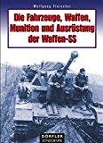 Portada de DIE FAHRZEUGE, WAFFEN, MUNITION UND AUSR??STUNG DER WAFFEN-SS BY WOLFGANG FLEISCHER (2006-10-06)