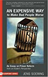Portada de EXPENSIVE WAY TO MAKE BAD PEOPLE WORSE: AN ESSAY ON PRISON REFORM FROM AN INSIDER'S PERSPECTIVE (FLASHPOINT) BY JENS SOERING (1-AUG-2004) PAPERBACK