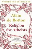 Portada de RELIGION FOR ATHEISTS: A NON-BELIEVER'S GUIDE TO THE USES OF RELIGION BY DE BOTTON. ALAIN ( 2013 ) PAPERBACK