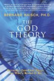 Portada de GOD THEORY: UNIVERSES, ZERO-POINT FIELDS, AND WHAT'S BEHIND IT ALL BY BERNARD HAISCH (2009) PAPERBACK