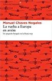 LA VUELTA A EUROPA EN AVION: UN PEQUENO BURGUES EN LA RUSIA ROJA (SPANISH EDITION) BY MANUEL CHAVES NOGALES (2013-08-01)