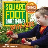 Portada de SQUARE FOOT GARDENING WITH KIDS: LEARN TOGETHER: - GARDENING BASICS - SCIENCE AND MATH - WATER CONSERVATION - SELF-SUFFICIENCY - HEALTHY EATING (ALL NEW SQUARE FOOT GARDENING) BY BARTHOLOMEW, MEL (2014) FLEXIBOUND