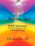 Portada de AWAKENING SPIRIT: WISE SEMINARY, FIRST YEAR CERTIFICATION FOR WICCAN CLERGY BY BELLADONNA LAVEAU (2003-10-28)