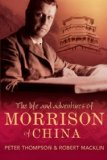Portada de THE LIFE AND ADVENTURES OF MORRISON OF CHINA BY THOMPSON, PETER, MACKLIN, ROBERT (2008) PAPERBACK