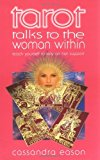 Portada de TAROT TALKS TO THE WOMAN WITHIN: TEACH YOURSELF TO RELY ON HER SUPPORT BY CASSANDRA EASON (TAROT, 6 SEP 2000) PAPERBACK
