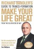 Portada de RICHARD BANDLER'S GUIDE TO TRANCE-FORMATION: MAKE YOUR LIFE GREAT. BY BANDLER, RICHARD (2009) PAPERBACK