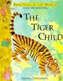 Portada de THE TIGER CHILD: A FOLK TALE FROM INDIA (PUFFIN FOLK TALES OF THE WORLD) BY TROUGHTON, JOANNA (1996)