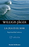 Portada de LA OLA ES EL MAR: ESPIRITUALIDAD MISTICA (CAMINOS DESCLEE) (SPANISH EDITION) BY WILLIGIS JAGER (2006-01-02)