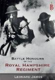 Portada de THE BATTLE HONOURS OF THE ROYAL HAMPSHIRE REGIMENT BY LEONARD JAMES (2015-10-26)