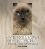 Portada de [CATTERY DESIGN: THE ESSENTIAL GUIDE TO CREATING YOUR PERFECT CATTERY] (BY: DAVID KEY KENNEL AND CATTERY DESIGN) [PUBLISHED: MAY, 2006]