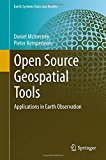 Portada de OPEN SOURCE GEOSPATIAL TOOLS: APPLICATIONS IN EARTH OBSERVATION (EARTH SYSTEMS DATA AND MODELS) BY DANIEL MCINERNEY (2014-11-24)