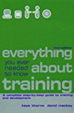 Portada de EVERYTHING YOU EVER NEEDED TO KNOW ABOUT TRAINING: A COMPLETE STEP-BY-STEP GUIDE TO TRAINING AND DEVELOPMENT BY KAYE THORNE (2001-02-01)