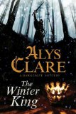 Portada de THE WINTER KING (A HAWKENLYE MYSTERY) BY CLARE, ALYS (2013) HARDCOVER
