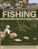 Portada de THE ANGLER'S PRACTICAL GUIDE TO FISHING: FRESHWATER, GAME, SALTWATER, FLY FISHING: A COMPREHENSIVE HOW-TO MANUAL ON TACKLE, TECHNIQUES AND LOCATIONS, SHOWN STEP-BY-STEP IN OVER 1200 PICTURES BY FORD, MARTIN, GATHERCOLE, PETER, MILES, TONY (2013) HARDCOVER