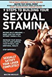 Portada de 9 STEPS TO BUILDING YOUR SEXUAL STAMINA - MASTER YOUR SEXUAL ENERGY BY WALTER BECKLEY (2009-11-11)
