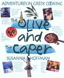 Portada de THE OLIVE AND THE CAPER: ADVENTURES IN GREEK COOKING BY HOFFMAN, SUSANNA (2004) HARDCOVER