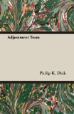 Portada de ADJUSTMENT TEAM BY DICK, PHILIP K. (2013) PAPERBACK