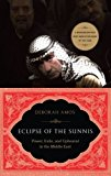 Portada de ECLIPSE OF THE SUNNIS: POWER, EXILE, AND UPHEAVAL IN THE MIDDLE EAST BY DEBORAH AMOS (2011-03-08)
