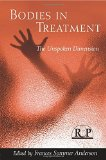 Portada de BODIES IN TREATMENT: THE UNSPOKEN DIMENSION (RELATIONAL PERSPECTIVES BOOK SERIES) BY FRANCES SOMMER ANDERSON (EDITOR) Ï¿Œ VISIT AMAZON'S FRANCES SOMMER ANDERSON PAGE SEARCH RESULTS FOR THIS AUTHOR FRANCES SOMMER ANDERSON (EDITOR) (12-SEP-2014) PAPERBACK