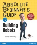 Portada de [ABSOLUTE BEGINNERS GUIDE TO BUILDING ROBOTS] (BY: GARETH BRANWYN) [PUBLISHED: OCTOBER, 2003]