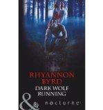 Portada de [(DARK WOLF RUNNING)] [AUTHOR: RHYANNON BYRD] PUBLISHED ON (NOVEMBER, 2013)