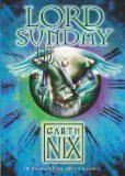 Portada de LORD SUNDAY (THE KEYS TO THE KINGDOM, BOOK 7) BY NIX, GARTH (2010)
