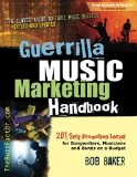 Portada de GUERRILLA MUSIC MARKETING HANDBOOK: 201 SELF-PROMOTION IDEAS FOR SONGWRITERS, MUSICIANS & BANDS ON A BUDGET (REVISED & UPDATED) BY BAKER, BOB (2013) PAPERBACK