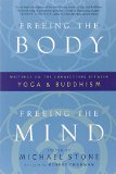 Portada de FREEING THE BODY, FREEING THE MIND: WRITINGS ON THE CONNECTIONS BETWEEN YOGA AND BUDDHISM BY MICHAEL STONE (1-SEP-2010) PAPERBACK