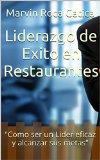 """Portada de LIDERAZGO DE EXITO EN RESTAURANTES: """"COMO SER UN LIDER EFICAZ Y ALCANZAR SUS METAS"""""""