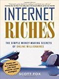 Portada de INTERNET RICHES: THE SIMPLE MONEY-MAKING SECRETS OF ONLINE MILLIONAIRES BY SCOTT FOX (1-JUN-2006) HARDCOVER