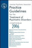 Portada de AMERICAN PSYCHIATRIC ASSOCIATION PRACTICE GUIDELINES FOR THE TREATMENT OF PSYCHIATRIC DISORDERS: COMPENDIUM 2006 1ST (FIRST) EDITION BY AMERICAN PSYCHIATRIC ASSOCIATION PUBLISHED BY AMERICAN PSYCHIATRIC PUBLISHING (2006)