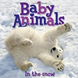 Portada de BABY ANIMALS IN THE SNOW BY EDITORS OF KINGFISHER (2010-11-09)
