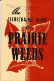 Portada de AN ILLUSTRATED GUIDE TO PRAIRIE WEEDS