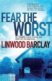 Portada de FEAR THE WORST BY LINWOOD BARCLAY (8-JUL-2010) PAPERBACK