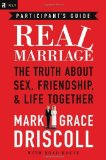 Portada de REAL MARRIAGE PARTICIPANT'S GUIDE: THE TRUTH ABOUT SEX, FRIENDSHIP, AND LIFE TOGETHER BY DRISCOLL, MARK, DRISCOLL, GRACE (2012) PAPERBACK