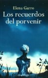 LOS RECUERDOS DEL PORVENIR (SPANISH EDITION) 1ST (FIRST) EDITION BY ELENA GARRO PUBLISHED BY JOAQUIN MORTIZ (2010)