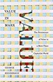 Portada de VALUE IN MARX: THE PERSISTENCE OF VALUE IN A MORE-THAN-CAPITALIST WORLD BY GEORGE HENDERSON (2013-04-01)