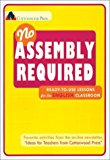 Portada de NO ASSEMBLY REQUIRED: READY-TO-USE LESSONS FOR THE ENGLISH CLASSROOM (FAVORITE ACTIVITIES FROM THE ON-LINE NEWSLETTER, IDEAS FOR TEACHERS FROM COTTONWOOD PRESS) BY UNKNOWN (2002-08-02)