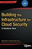 Portada de BUILDING THE INFRASTRUCTURE FOR CLOUD SECURITY: A SOLUTIONS VIEW (EXPERT'S VOICE IN INTERNET SECURITY) BY RAGHURAM YELURI (2014-03-27)