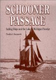 Portada de SCHOONER PASSAGE: SAILING SHIPS AND THE LAKE MICHIGAN FRONTIER (GREAT LAKES BOOKS SERIES) BY KARAMANSKI, THEODORE J. (2001) HARDCOVER