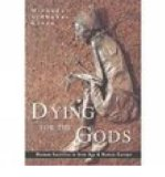 Portada de [(DYING FOR THE GODS: HUMAN SACRIFICE IN IRON AGE AND ROMAN EUROPE)] [AUTHOR: MIRANDA GREEN] PUBLISHED ON (NOVEMBER, 2002)