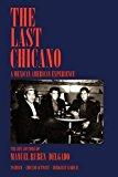 Portada de THE LAST CHICANO: A MEXICAN AMERICAN EXPERIENCE BY MANUEL RUBEN DELGADO (2009-09-10)