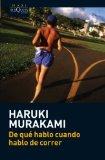 DE QUÉ HABLO CUANDO HABLO DE CORRER (MAXI TUSQUETS) DE HARUKI MURAKAMI (2 DE NOVIEMBRE DE 2011)