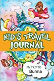 Portada de KIDS TRAVEL JOURNAL: MY TRIP TO BURMA BY BLUEBIRD BOOKS (2014-02-17)