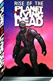 Portada de RISE OF THE PLANET OF THE LIVING DEAD TP BY WIGHT, JOE (2012) PAPERBACK