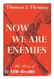 Portada de NOW WE ARE ENEMIES - THE STORY OF BUNKER HILL