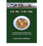 Portada de [( A BOWL OF SCOUSE: THE FORGOTTEN PEOPLE AND HIDDEN EVENTS BENEATH THE SURFACE OF LIVERPOOL'S HISTORY )] [BY: JOHN PATRICK KERRIGAN] [JUN-2009]