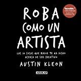 Portada de ROBA COMO UN ARTISTA (SPANISH EDITION) BY AUSTIN KLEON, AUSTIN (2010) PAPERBACK